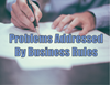 The Problems Addressed by Business Rules