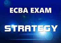 Strategy for Passing the ECBA Exam