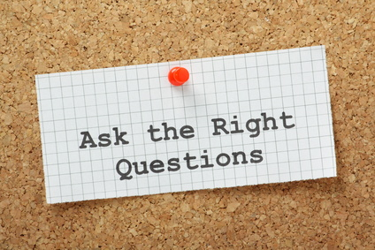 Getting Back to Basics: Asking the Right Questions