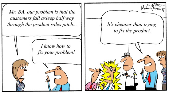 Humor - Cartoon: When Business Analysts fix the symptoms not the problem