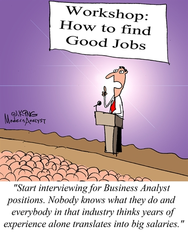 Humor - Cartoon: Interview now for Business Analyst positions