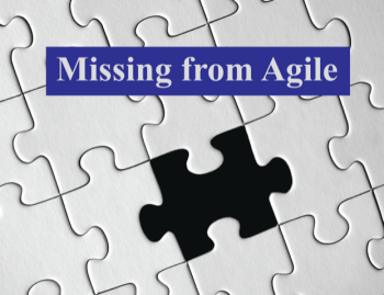 Whats Missing from Agile?